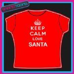 KEEP CALM LOVE SANTA CLAUS CHRISTMAS  LADIES WOMENS ADULTS SIZES TSHIRT GIFT